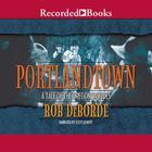 Portlandtown by Rob DeBorde