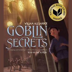 Goblin Secrets by William Alexander