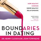 Boundaries in Dating by Dr. Henry Cloud, Dr. John Townsend
