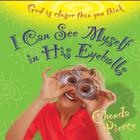 I Can See Myself in His Eyeballs by Chonda Pierce