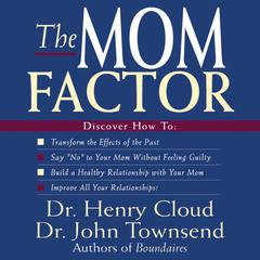 The Mom Factor by Dr. Henry Cloud, Dr. John Townsend