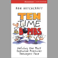 Ten Time Bombs by Ronald Hutchcraft, Ron Hutchcraft