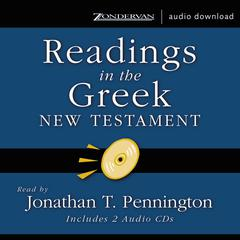 Readings in the Greek New Testament by Jonathan T. Pennington