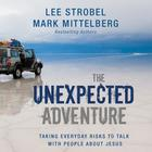 The Unexpected Adventure by Lee Strobel, Mark Mittelberg