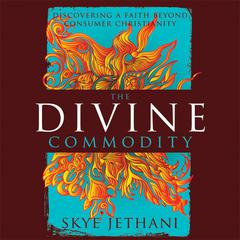 The Divine Commodity by Skye Jethani