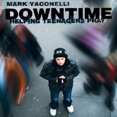 Downtime by Mark Yaconelli, Michael Yaconelli