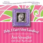 Help, I Can't Stop Laughing! by Ann Spangler, Shari MacDonald