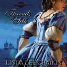Threads of Silk by Linda Lee Chaikin
