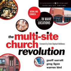 The Multi-Site Church Revolution by Geoff Surratt, Greg Ligon, Warren Bird