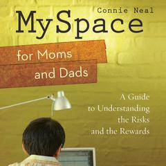 MySpace for Moms and Dads by Connie Neal