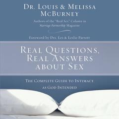Real Questions, Real Answers about Sex by Dr. Louis McBurney, Melissa McBurney