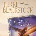 Broken Wings by Terri Blackstock