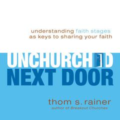 The Unchurched Next Door by Thom S. Rainer