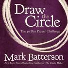 Draw the Circle by Mark Batterson