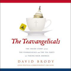 The Teavangelicals by David Brody