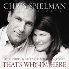 That's Why I'm Here by Chris Spielman, Bruce Hooley