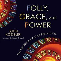 Folly, Grace, and Power by John Koessler