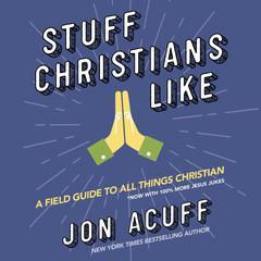 Stuff Christians Like by Jonathan Acuff, Jon Acuff