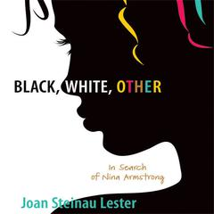 Black, White, Other by Joan Steinau Lester