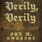 Verily, Verily by Jon Sweeney, Jon M. Sweeney