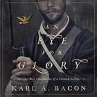 An Eye for Glory by Karl Bacon, Karl A. Bacon