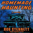 Homemade Haunting by Rob Stennett