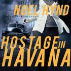 Hostage in Havana by Noel Hynd