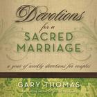 Devotions for a Sacred Marriage by Gary Thomas