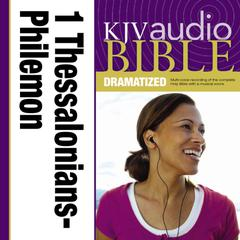 KJV Audio Bible, Dramatized: 1 and 2 Thessalonians, 1 and 2 Timothy, Titus, and Philemon by Zondervan