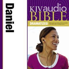 KJV Audio Bible, Dramatized: Daniel by Zondervan