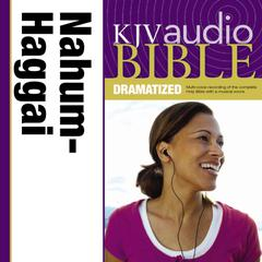 KJV Audio Bible, Dramatized: Nahum, Habakkuk, Zephaniah, and Haggai by Zondervan
