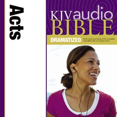 KJV Audio Bible, Dramatized: Acts by Zondervan