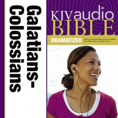 KJV Audio Bible, Dramatized: Galatians, Ephesians, Philippians, and Colossians by Zondervan