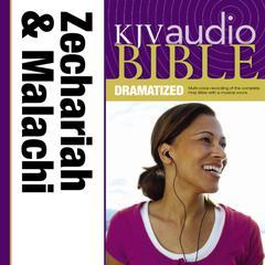 KJV Audio Bible, Dramatized: Zechariah and Malachi by Zondervan