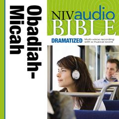 NIV Audio Bible, Dramatized: Obadiah, Jonah, and Micah by Zondervan