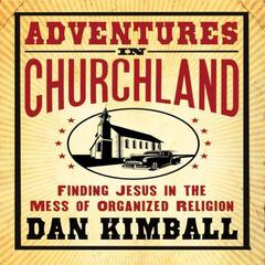 Adventures in Churchland by Dan Kimball