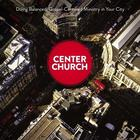 Center Church by Timothy Keller