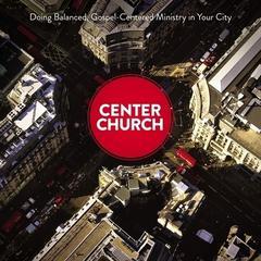 Center Church by Timothy Keller