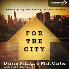 For the City by Joel Lindsey, Matt Carter, Chris Tomlin, Darrin Patrick