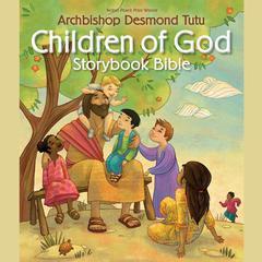 Children of God Storybook Bible by Archbishop Desmond Tutu, Desmond Tutu