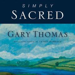 Simply Sacred by Gary Thomas