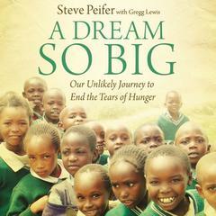 A Dream So Big by Steve Peifer, Gregg Lewis