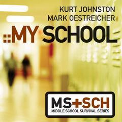 My School by Mark Oestreicher, Kurt Johnston