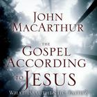 The Gospel According to Jesus by John F. MacArthur
