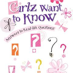Girlz Want to Know by Susie Shellenberger