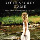 Your Secret Name by Kary Oberbrunner