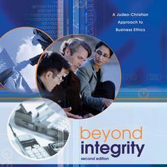 Beyond Integrity by Scott B. Rae, Scott Rae, Kenman L. Wong