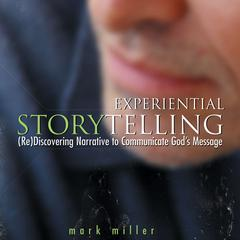 Experiential Storytelling by Mark Miller