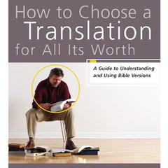 How to Choose a Translation for All Its Worth by Gordon D. Fee, Mark L. Strauss