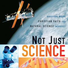 Not Just Science by Dorothy F. Chappell, E. David Cook